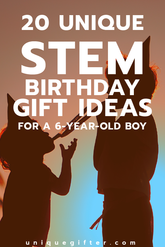20 STEM Birthday Gift Ideas For A 6 Year Old Boy