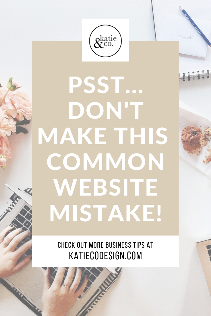 Psst Don T Make This Common Website Mistake Website Mistakes How To Find Out Web Design