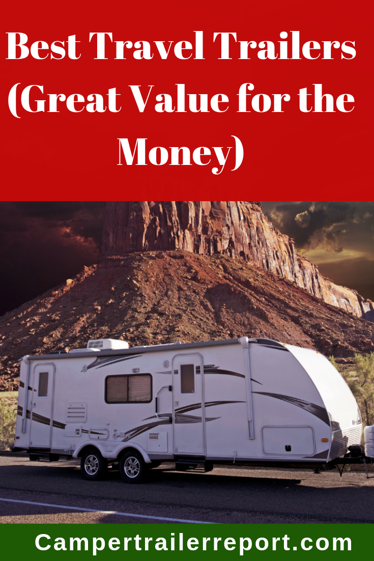 Best Travel Trailers Great Value For The Money