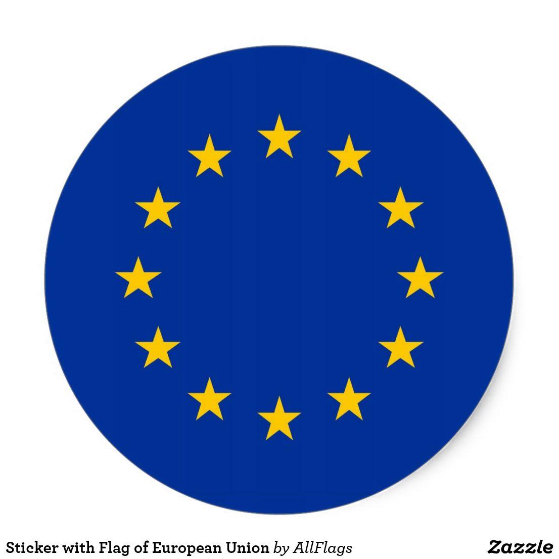 Sticker With Flag Of European Union Zazzle Com In 2021 Eu Flag Flag Create Custom Stickers