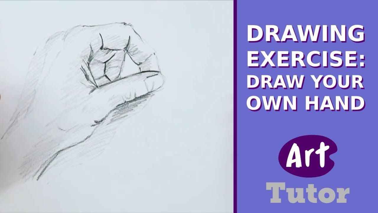 Drawing Exercise Draw Your Own Hand Youtube Drawing Exercises Art Tutor Drawings