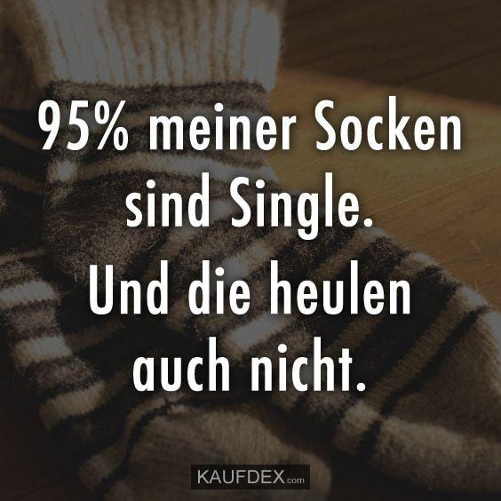 #meiner #socken #single #heulen #nicht #sind #auch #und #