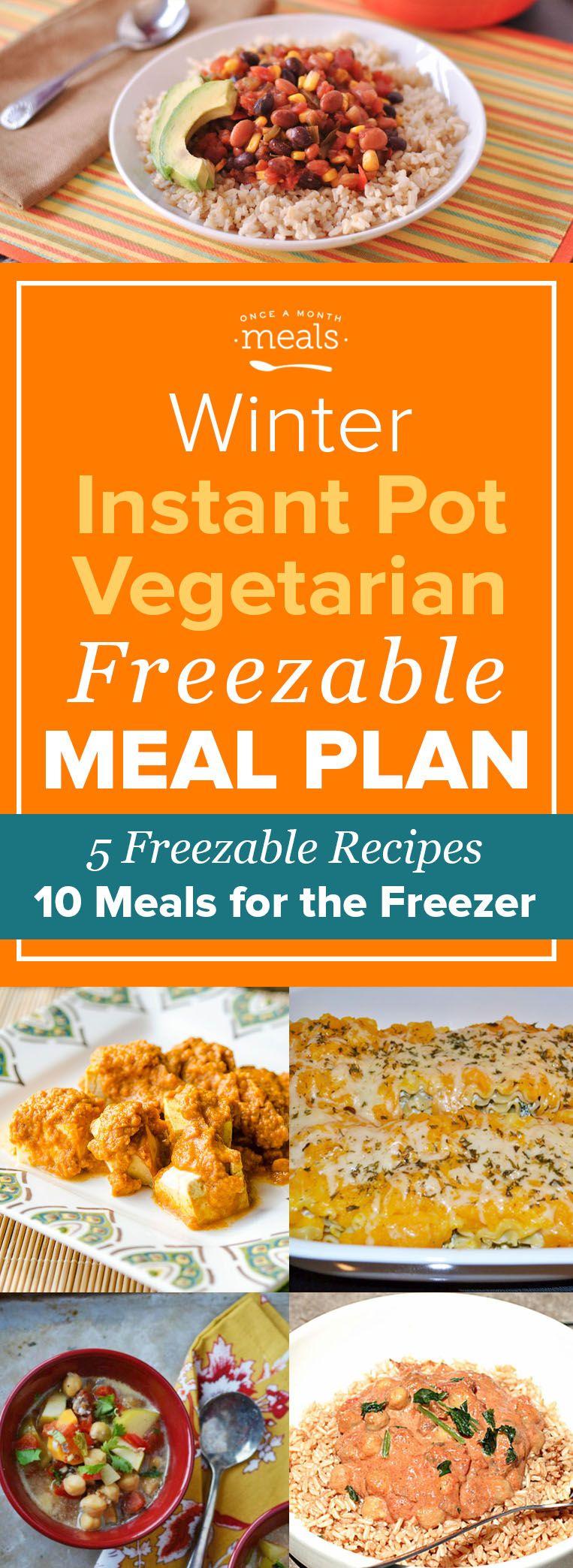 Winter Instant Pot Vegetarian Mini Freezer Meal Plan Vol 1 Vegetarian Instant Pot Vegan Instant Pot Recipes Instant Recipes