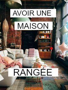 Comment avoir une maison rang e et agr able 6 astuces organisation maison maison propre - Astuce maison propre ...