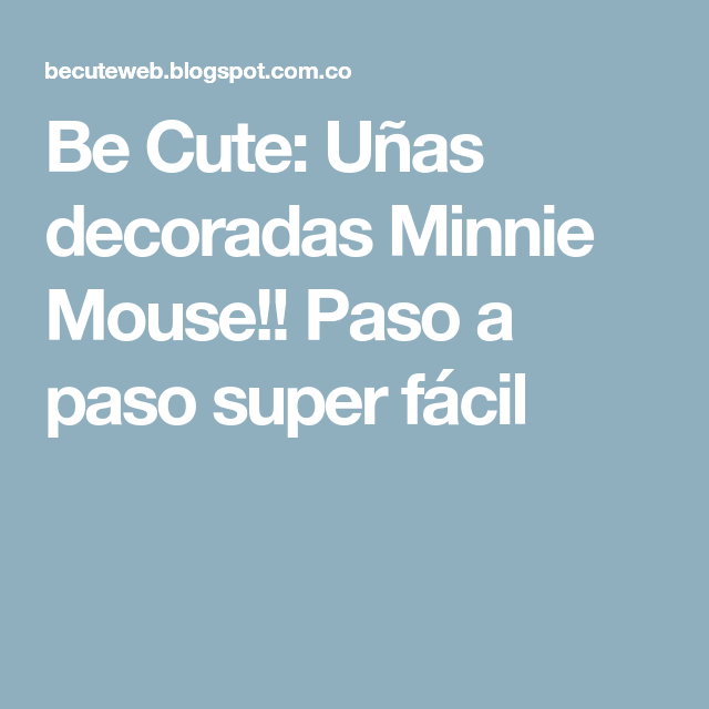 Be Cute: Uñas decoradas Minnie Mouse!! Paso a paso super fácil ...