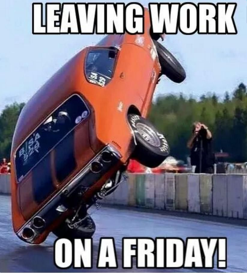 If You Get Too Excited To Get Home Today And This Happens We Ll See You On Monday Fun Weeke Work Quotes Funny Friday Quotes Funny Leaving Work On Friday
