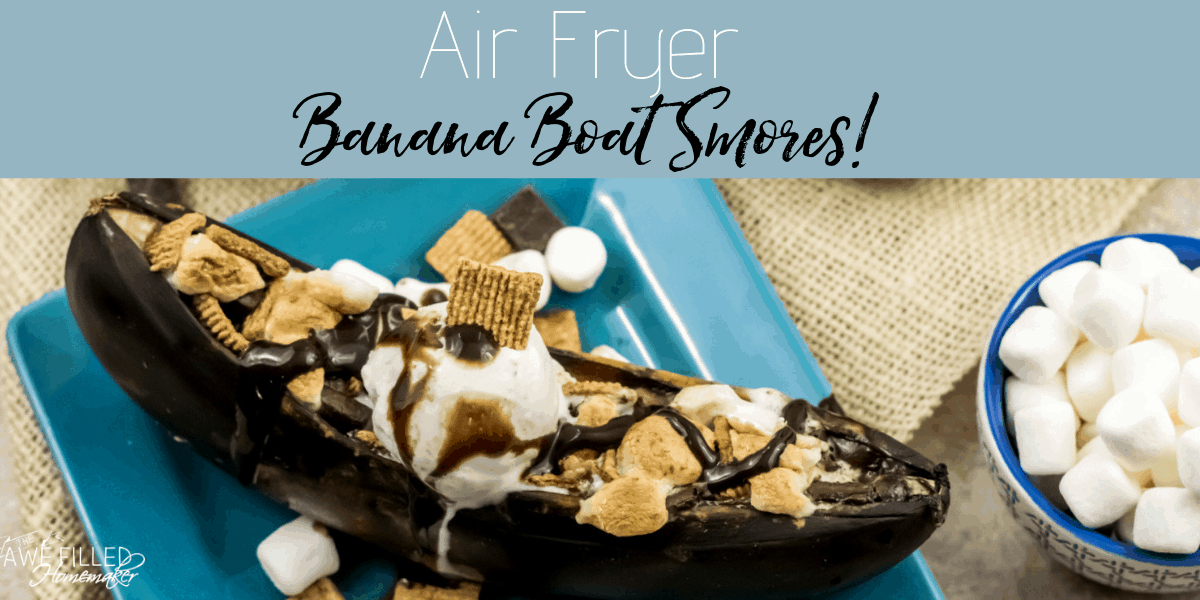 Air Fryer Banana Boat S'mores Recipe Air fryer recipes