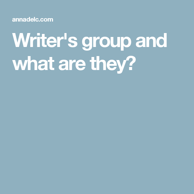 Writer's group and what are they?