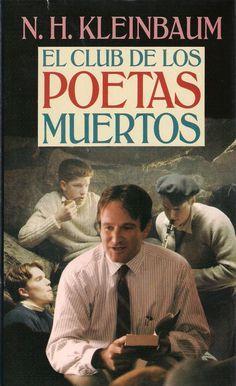 El Club De Los Poetas Muertos N H Kleinbaum Libro De Cine El Club De Los Poetas Muertos Cine Y Literatura