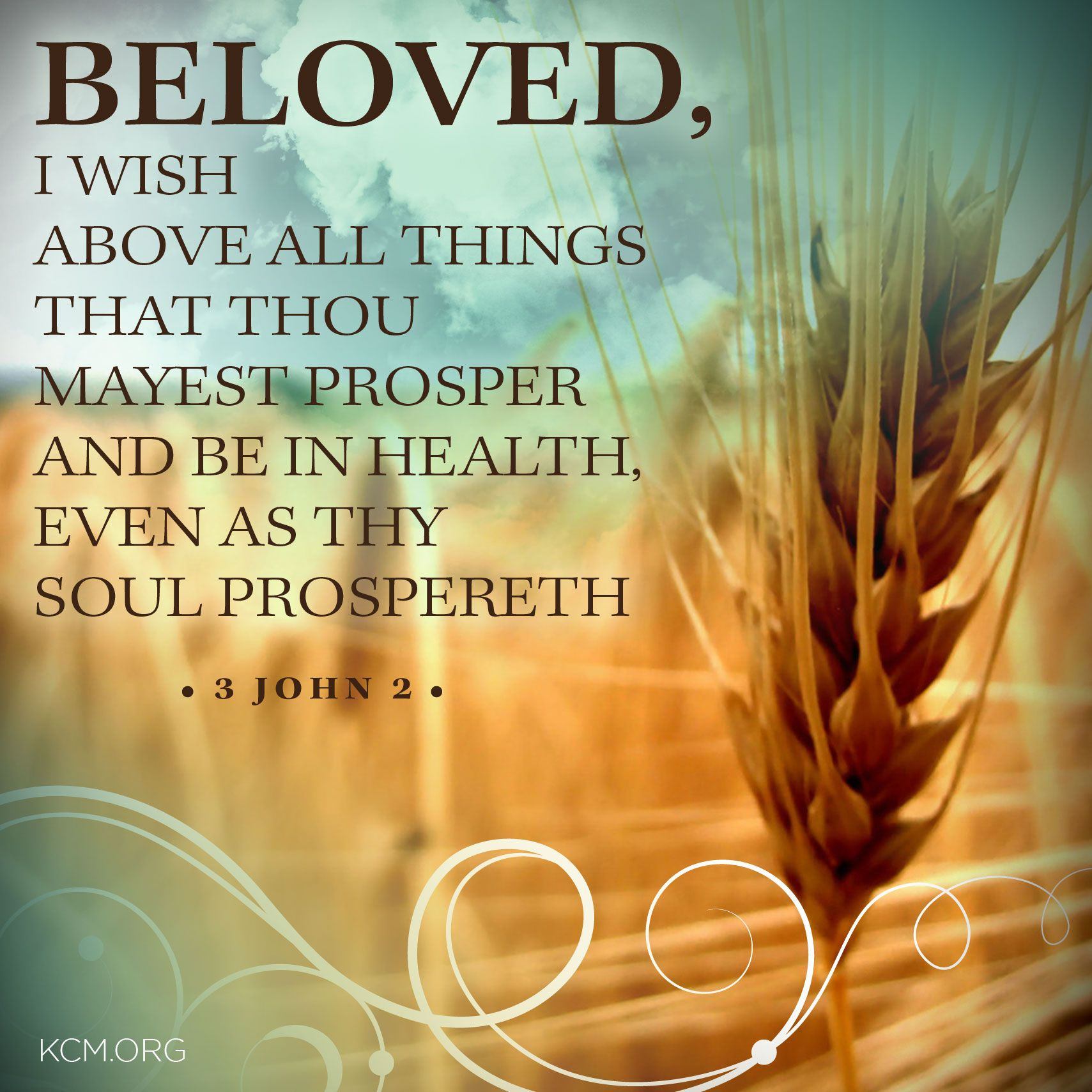 3 John King James Version KJV 2 Beloved I wish above all things that thou mayest prosper and be in health even as thy soul prospereth