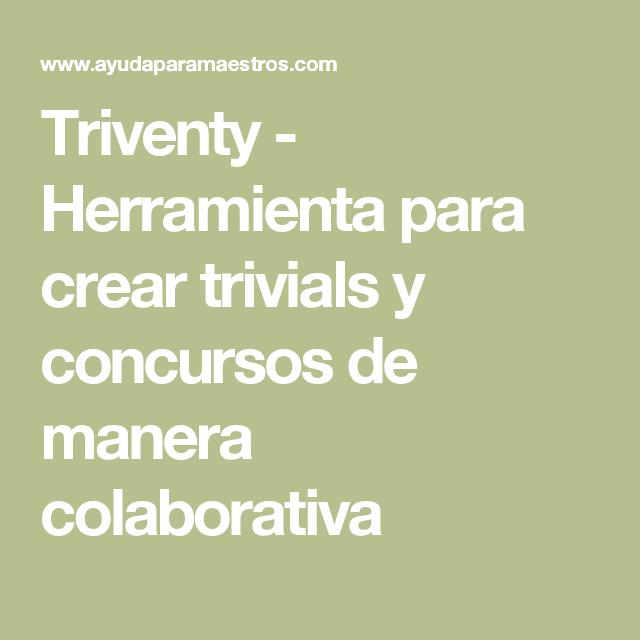 Triventy - Herramienta para crear trivials y concursos de manera colaborativa