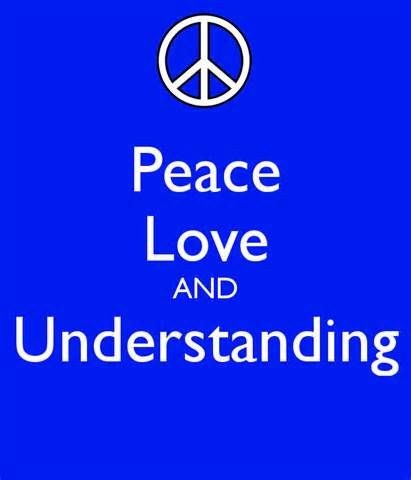 Peace Love And Understanding Tell Me Is There No Place For Them Today They Say We Must Fig Peace Love And Understanding Peace And Love Understanding Quotes