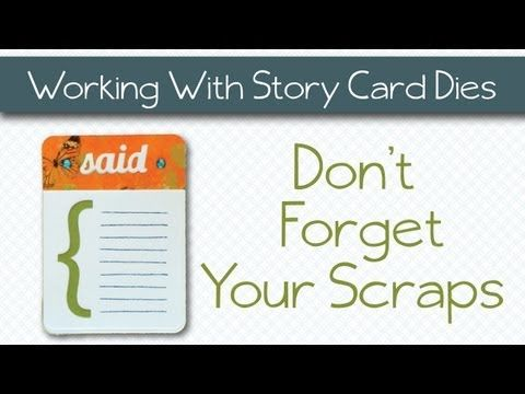 Don't Forget Your Scraps - working with Story Card dies