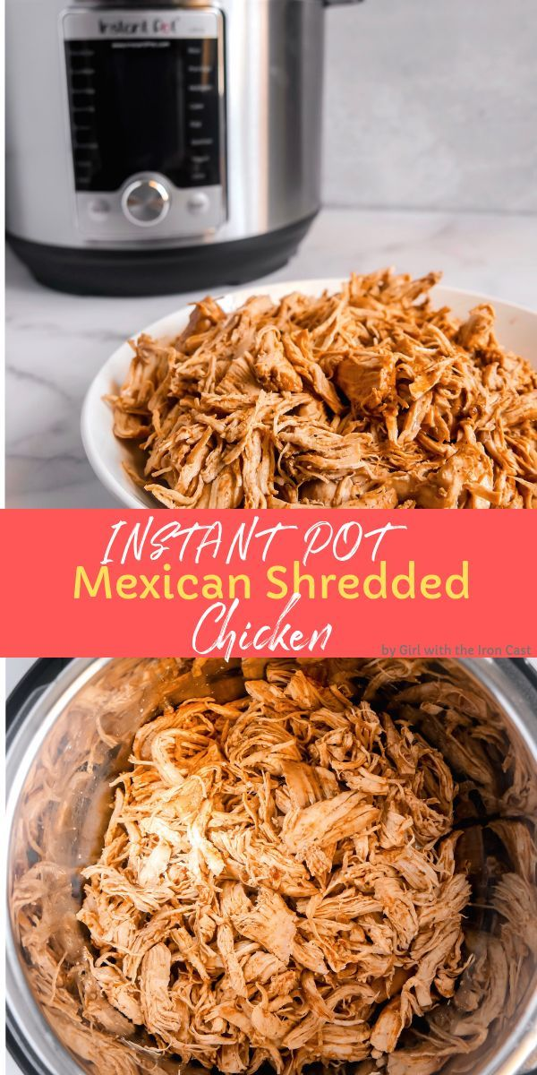 Instant Pot Mexican Shredded Chicken - Girl With The Iron Cast