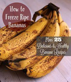 How to freeze ripe bananas plus 25 healthy banana recipes