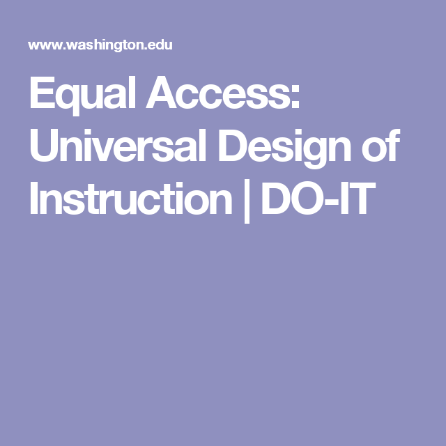 Equal Access Universal Design Of Instruction Do It Universal Design Universal Equality
