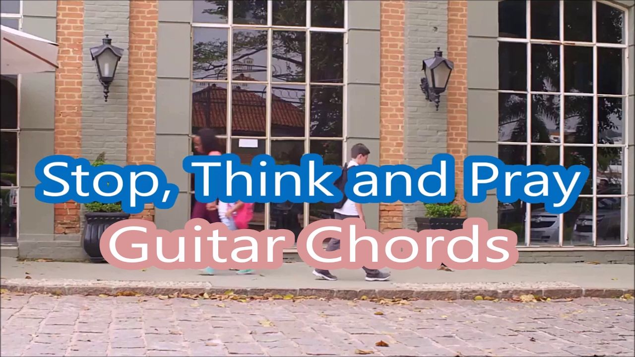 Stop, Think and Pray Guitar Chords - JW Broadcasting Music Video Februar 2017 See   Guitar Chords:  http://www.jwbmv.com/stop-think-and-pray-simplified-guitar-chords/