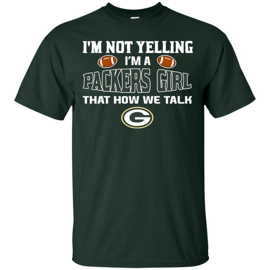 New I'm Not Yelling I'm A Green Bay Packers Girl T Shirts  hot sale