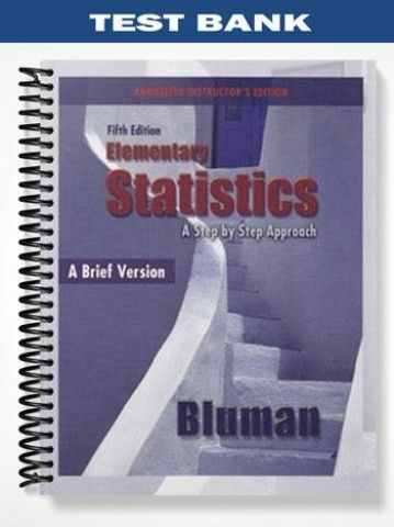 Test Bank For Elementary Statistics A Step By Step Approach A Brief