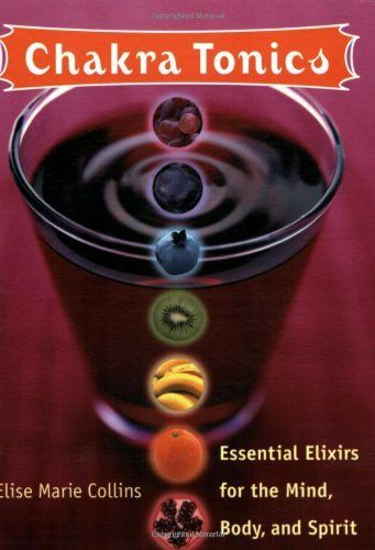 Chakra Tonics: Essential Elixirs For The Mind, Body, And Spirit by Elise Marie Collins. $9.95. Author: Elise Marie Collins. Publication: January 1, 2006. Publisher: Conari Press (January 1, 2006)