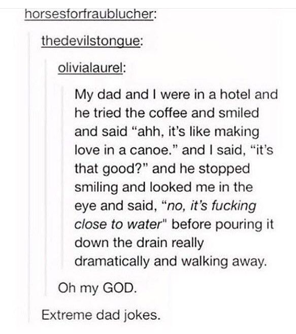 Sorry For The Language But This Is Still One Of The Best Jokes Xd Tumblr Funny Dad Jokes Funny