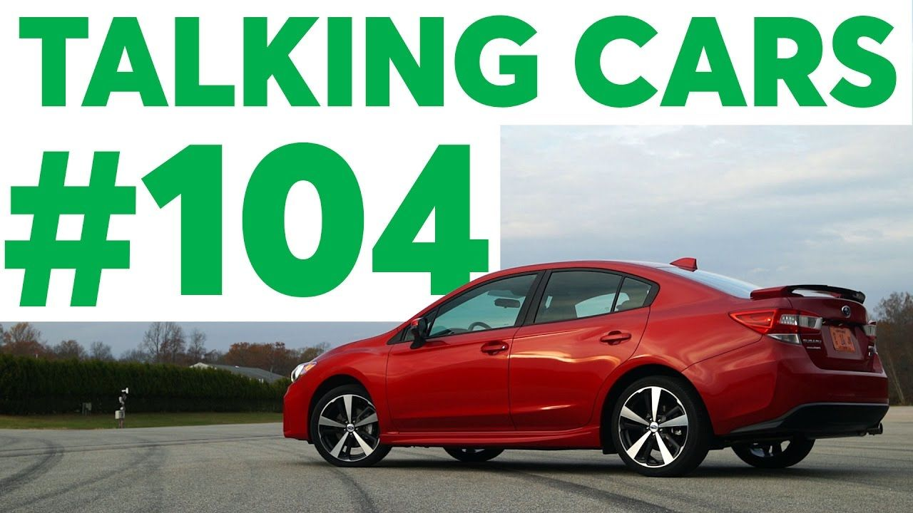 Talking Cars with Consumer Reports 104 The Subaru