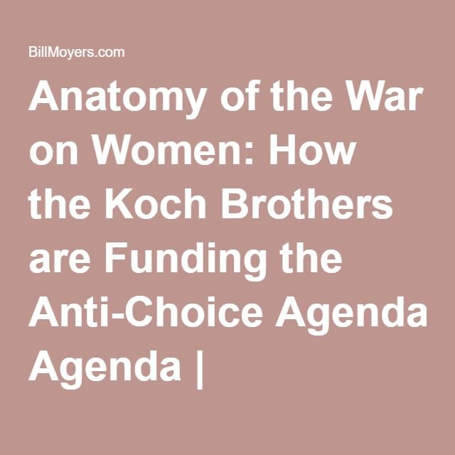 Anatomy of the War on Women: How the Koch Brothers are Funding the ...