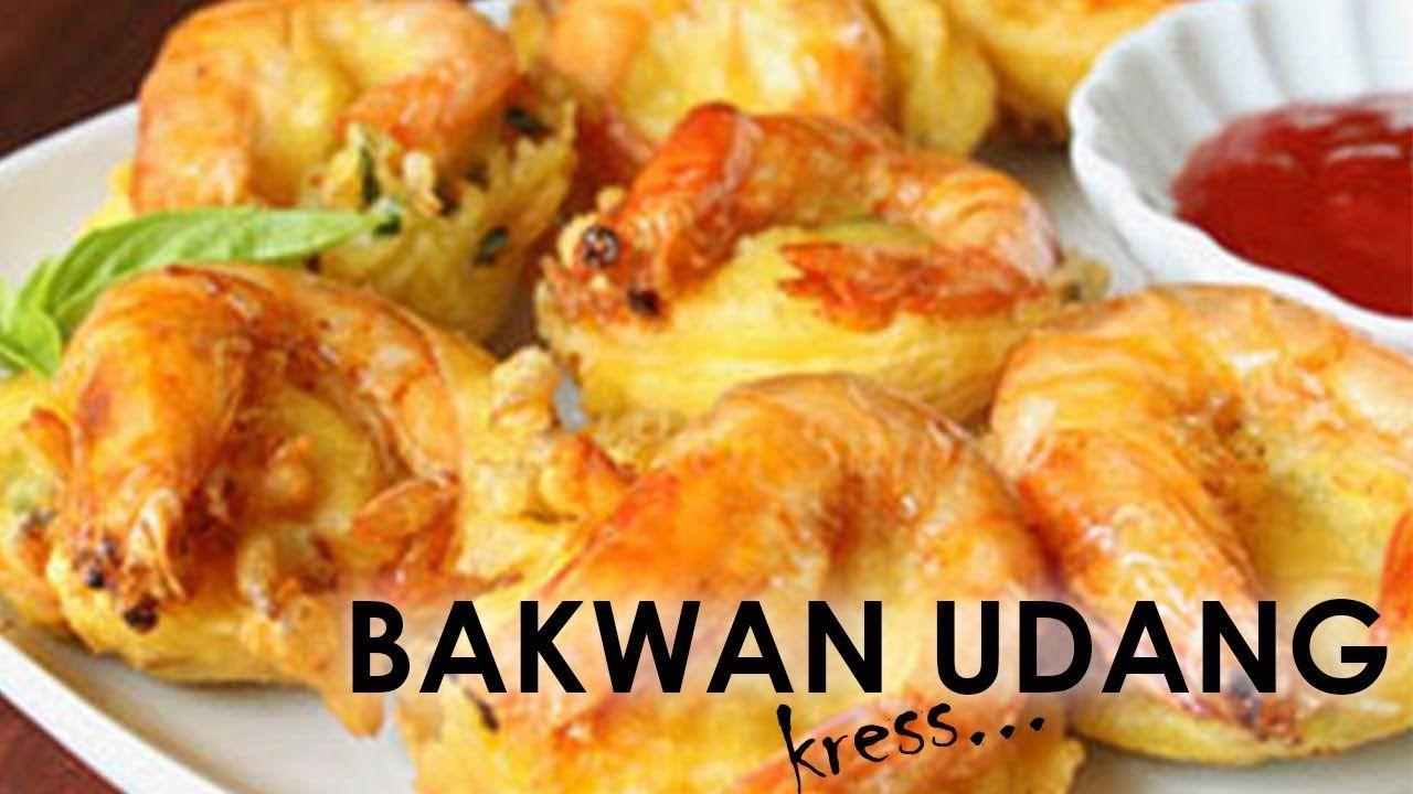 Cara Membuat Bakwan Udang Kress Youtube Food Cara Prawn