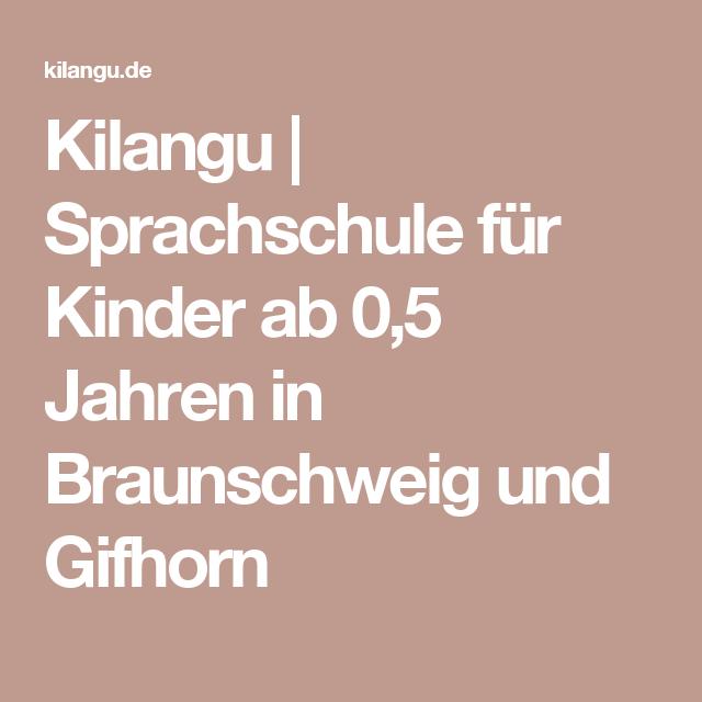 Kilangu Sprachschule Fur Kinder Ab 0 5 Jahren In Braunschweig Und Gifhorn Sprachschule Braunschweig Schule