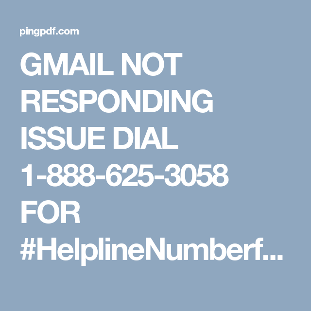 GMAIL NOT RESPONDING ISSUE DIAL 18886253058 FOR