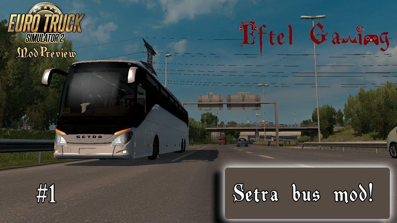 SETRA BUS MOD! Euro Truck Simulator 2 Mod Preview #1 Eftel