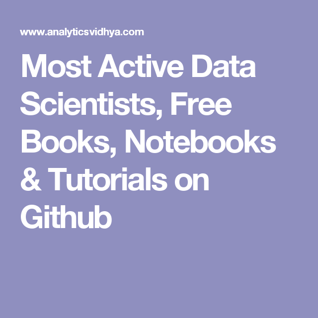 Most Active Data Scientists, Free Books, Notebooks