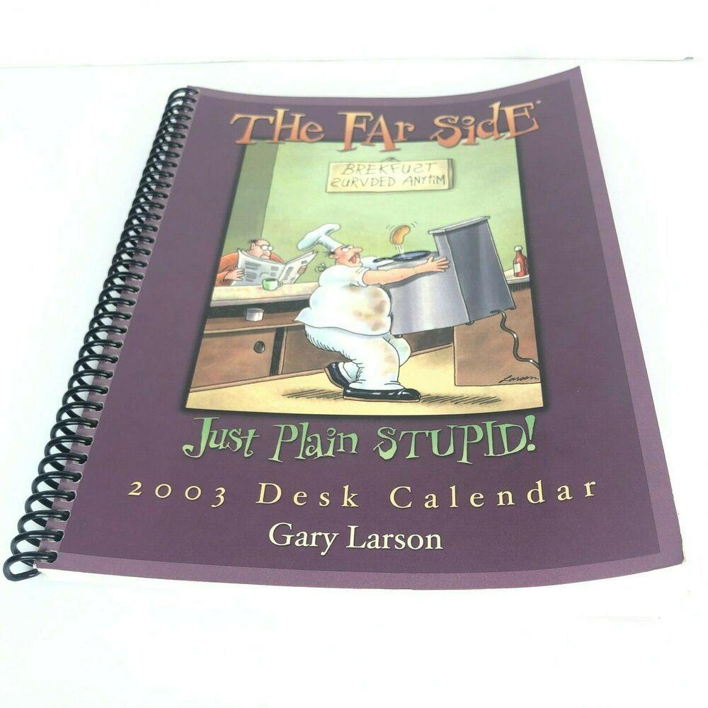 Details About The Far Side Just Plain Stupid 2003 Desk Calendar Gary Larson In 2020 Desk Calendars Gary Larson The Far Side