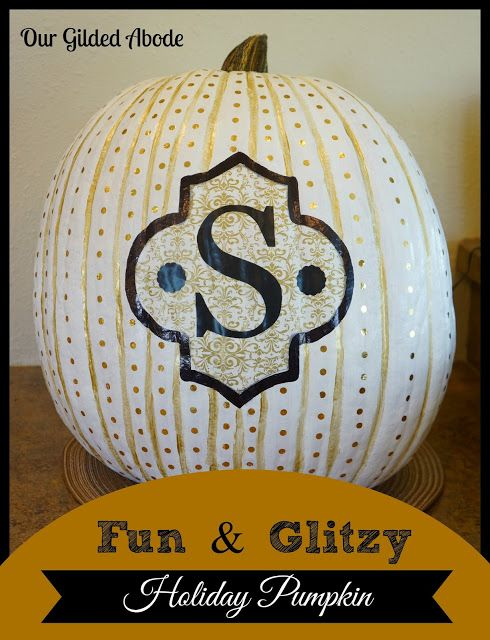 Our Gilded Abode: Fun & Glitzy Holiday Pumpkin