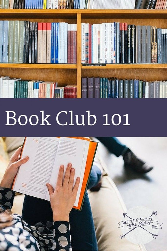 Book Club 101 Everything You Need To Know About Getting Your Book Club Off The Ground Book Club Books Books Book Club
