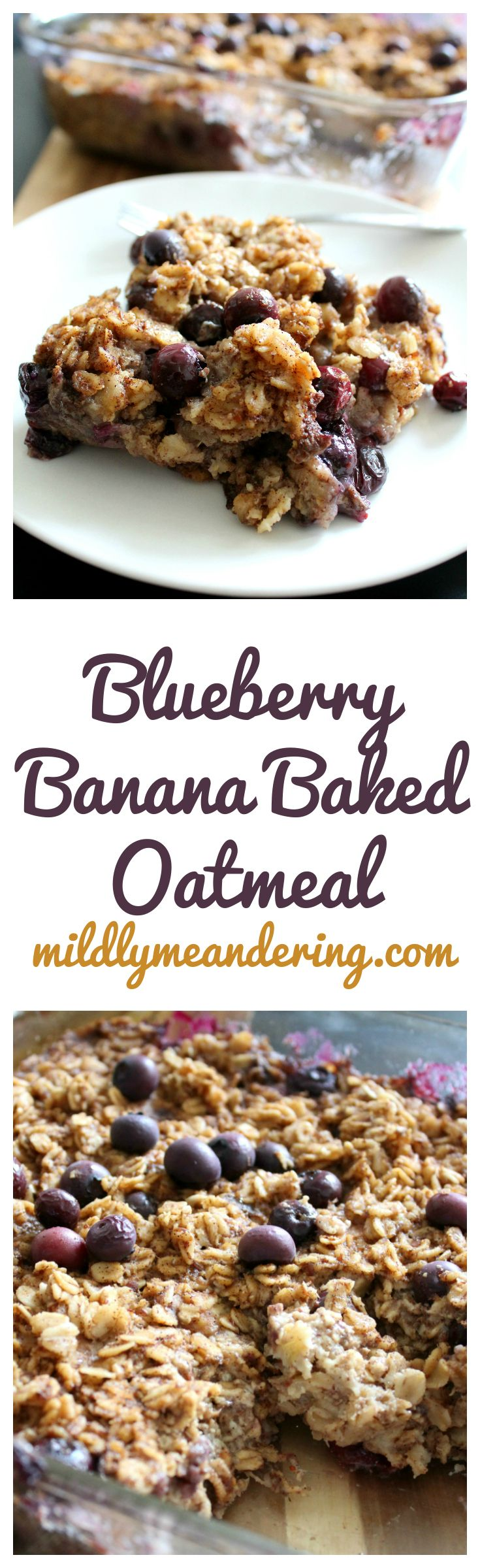 Blueberry Banana Baked Oatmeal - Mildly Meandering