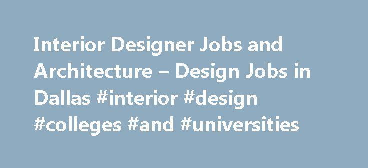 Interior Designer Jobs And Architecture Design In Dallas Colleges