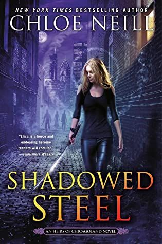 Shadowed Steel (Heirs of Chicagoland #3) by Chloe Neill