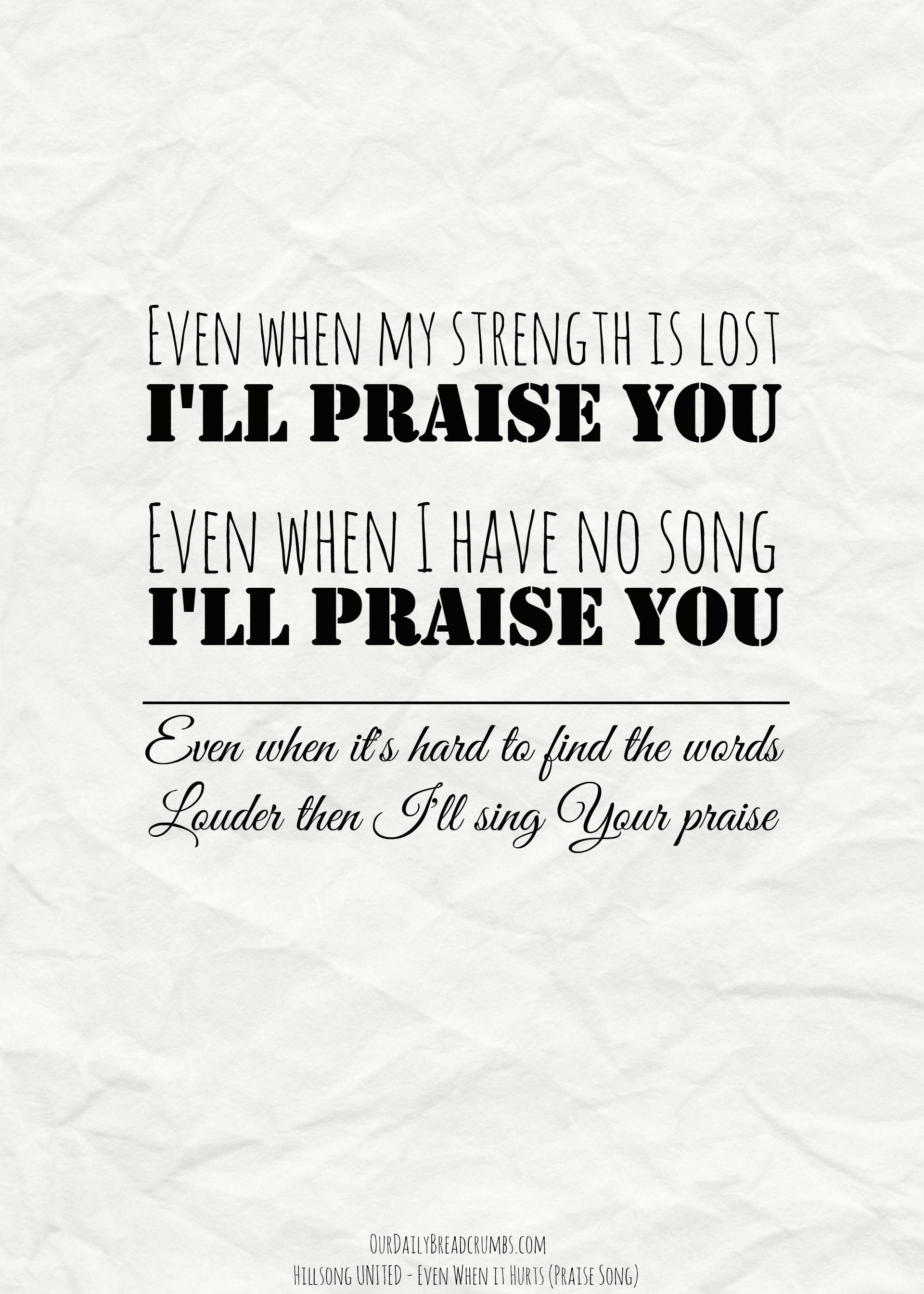 Ly lyrics to something about my praise - Even When My Strength Is Lost I Ll Praise You Even When I Have No