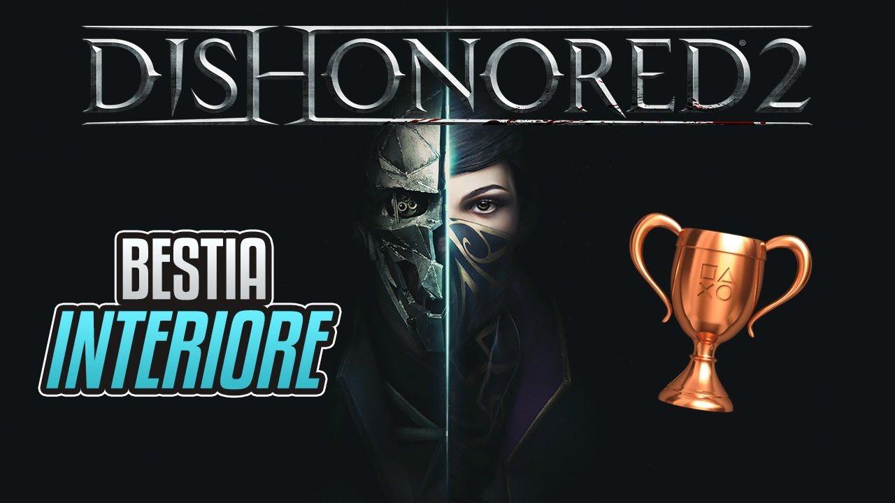 Dishonored 2 - Bestia interiore - Guida Trofei / Obiettivi