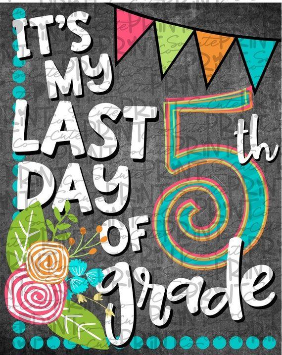 Last day of school sign, printable, 5th grade graduation ...
