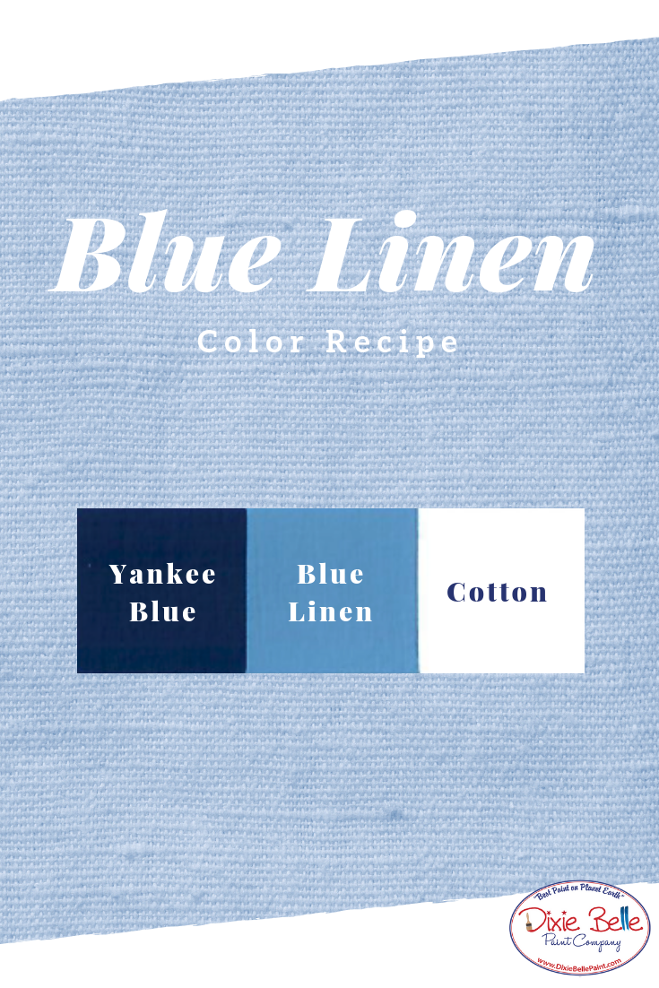 Relax With Blue Linen A Combination Of Equal Parts Yankee And Cotton Chalk Mineral Paint Get These Beautiful Colors From Your Local Dixie Belle