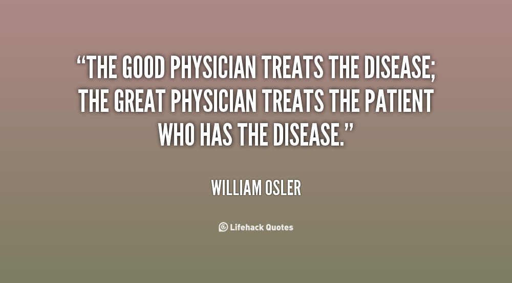The good physician treats the disease; the great physician