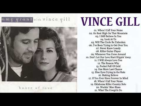 Vince Gill Best Of - Vince Gill Greatest Hits Album 2018