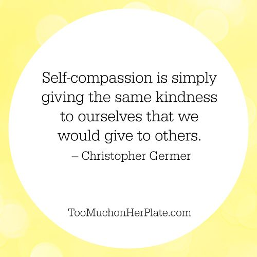 15 Quotes To Inspire Self Care And Self Compassion Quotes Inspirational Positive Self Compassion 15th Quotes