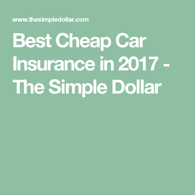 Best Cheap Car Insurance Companies For 2020 With Images Cheap