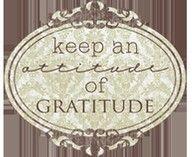 Keep an #AttitudeOfGratitude ...