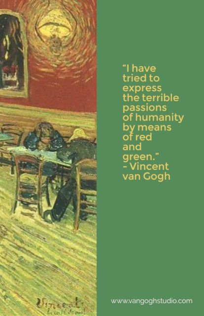 """""""I have tried to express the terrible passions of humanity by means of red and green."""" – Vincent van Gogh - Van Gogh Quotes"""