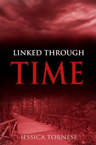Free Kindle Book For A Limited Time : Linked Through Time by Jessica Tornese
