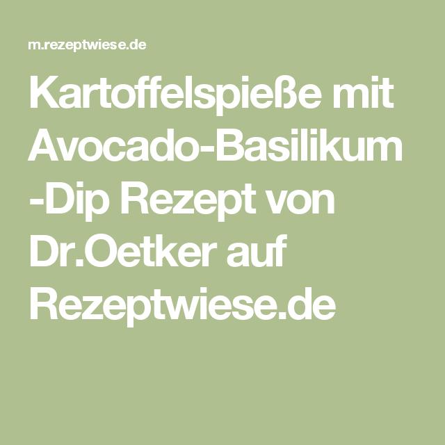 Kartoffelspieße mit Avocado-Basilikum-Dip Rezept von Dr.Oetker auf Rezeptwiese.de